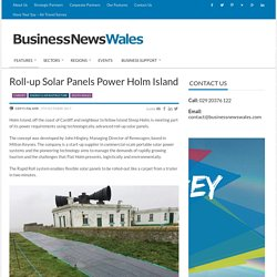 *****Roll-up Solar Panels Power Holm Island, Wales