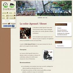 Le roller Agressif / Street