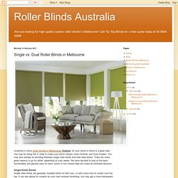 Roller Blinds Australia: Single vs. Dual Roller Blinds in Melbourne