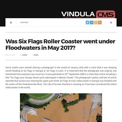 Was Six Flags Roller Coaster went under Floodwaters in May 2017?