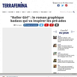 """Roller Girl"" : le roman graphique badass qui va inspirer les pré-ados"