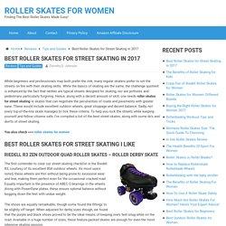 Best Roller Skates for Street Skating in 2017. Best Reviews