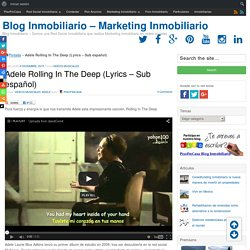 Adele Rolling In The Deep (Lyrics - Sub español) - Blog Inmobiliario - Marketing Inmobiliario
