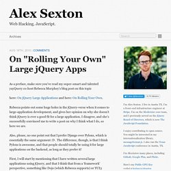 "On ""Rolling Your Own"" Large jQuery Apps « AlexSexton.com"