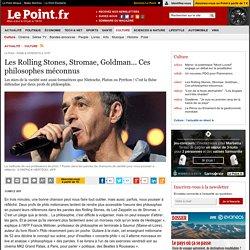 Les Rolling Stones, Stromae, Goldman... Ces philosophes méconnus