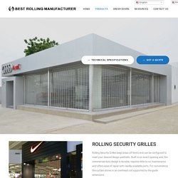 ROLLING SECURITY GRILLES – Best Rolling Manufacturer