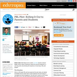 PBL Pilot: Rolling It Out to Parents and Students