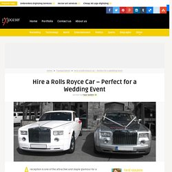 Hire a Rolls Royce Car – Perfect for a Wedding Event