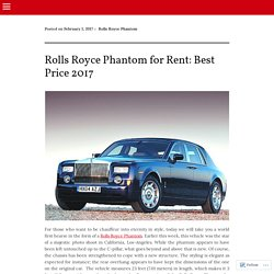 Rolls Royce Phantom for Rent: Best Price 2017