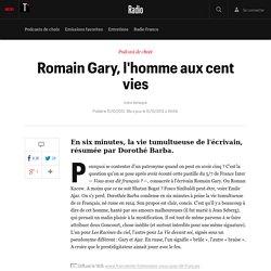 Romain Gary, l'homme aux cent vies