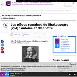Les pièces romaines de Shakespeare (2/4) : Antoine et Cléopâtre
