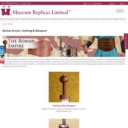 Roman Body Armor, Roman Weapons & Clothing