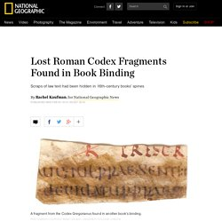 Lost Roman Codex Fragments Found in Book Binding