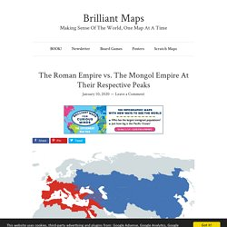 The Roman Empire vs. The Mongol Empire At Their Respective Peaks