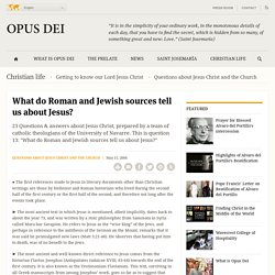 Opus Dei - What do Roman and Jewish sources tell us about Jesus?