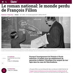 Le roman national: le monde perdu de François Fillon