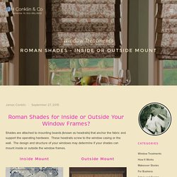 Roman Shades - Inside or Outside Mount