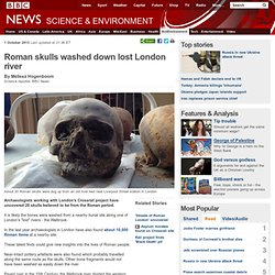Roman skulls washed down lost London river