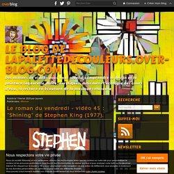 """Le roman du vendredi - vidéo 45 : """"Shining"""" de Stephen King (1977)."""