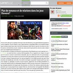 Plus de romance et de relations dans les jeux Bioware? - Le Blog