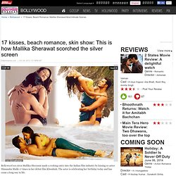 17 kisses, beach romance, skin show: This is how Mallika Sherawat scorched the silver screen