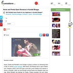 Karan Preeta and Rishabh Love Triangle: Guesskaro