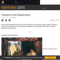 5 Romances That Changed History - History Lists