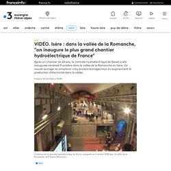 """VIDÉO. Isère : dans la vallée de la Romanche, """"on inaugure le plus grand chantier hydroélectrique de France"""""""