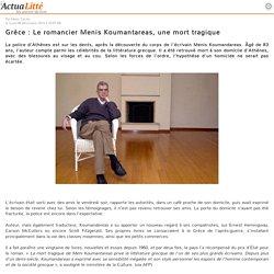 Grèce : Le romancier Menis Koumantareas, une mort tragique