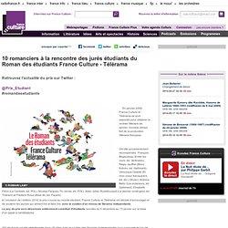 10 romanciers à la rencontre des jurés étudiants du Roman des étudiants France Culture - Télérama
