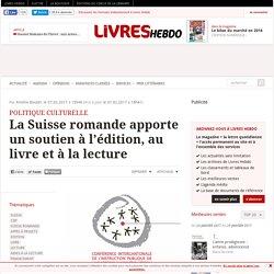 La Suisse romande apporte un soutien à l'édition, au livre et à la lecture