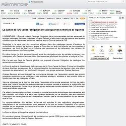 La justice de l'UE valide l'obligation de cataloguer les semences de légumes