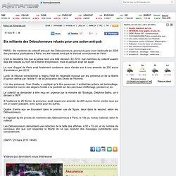 Six militants des Déboulonneurs relaxés pour une action anti-pub