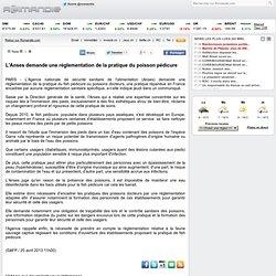 AFP 25/04/13 L'Anses demande une réglementation de la pratique du poisson pédicure