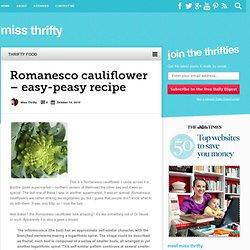 Romanesco cauliflower recipe - easy-peasy! - Miss Thrifty