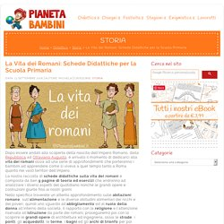 La Vita dei Romani: Schede Didattiche per la Scuola Primaria