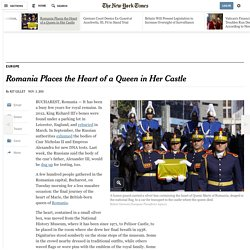 Romania Places the Heart of a Queen in Her Castle