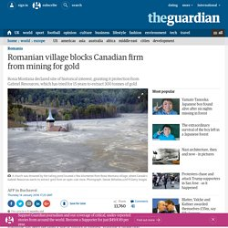 Romanian village blocks Canadian firm from mining for gold