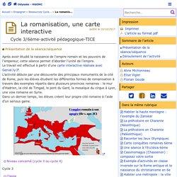 La romanisation, une carte interactive- Odyssée: Histoire Géographie Éducation civique
