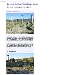 La romanisation: Volubilis au Maroc