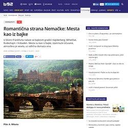 Romantična strana Nemačke: Mesta kao iz bajke - B92.net