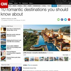 10 romantic destinations you should know about