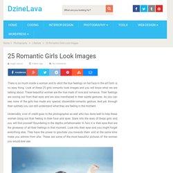 25 Romantic Girls Look Images – DzineLava