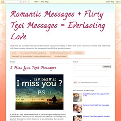 Romantic Messages + Flirty Text Messages = Everlasting Love: I Miss You Text Messages