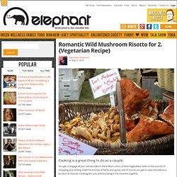 Romantic Wild Mushroom Risotto for Two. {Vegetarian Recipe}