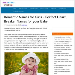 Romantic Names for Girls - Perfect Heart Breaker Names for your Baby