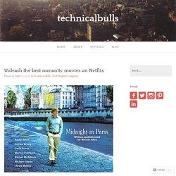 Unleash the best romantic movies on Netflix – technicalbulls