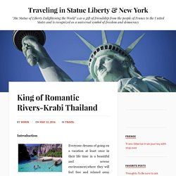 King of Romantic Rivers-Krabi Thailand – Traveling in Statue Liberty & New York