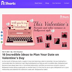 10 Incredible Ideas to Plan Your Date on Valentine's Day