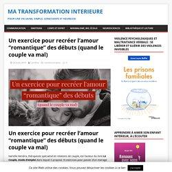 """Un exercice pour recréer l'amour """"romantique"""" des débuts (quand le couple va mal) - Ma transformation interieure"""